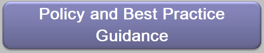 Policy and Best Practice Guidance